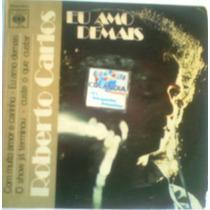 Roberto Carlos - Eu Amo Demais -compacto - Raro -cdlandia