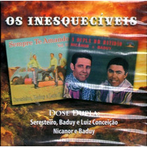 Cd / Seresteiro, Baduy, Nicanor... = Os Inesquecíveis