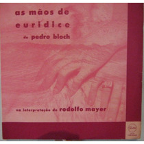 Rodolfo Mayer - As Mãos De Eurídice De Pedro Bloch - Lp