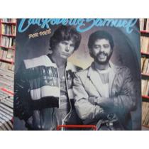 Vinil / Lp - Lau Roberto E Samuel - Por Você - 1986