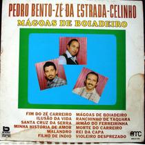 Lp Pedro Bento Zé Da Estrada E Celinho- Mágoas De Boiadeiro