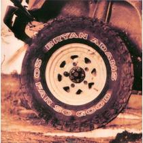 Cd Bryan Adams - So Far So Good (coletânea) Made In England