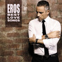 Cd Eros Ramazzotti - Best Love Songs  (2012) Novo Original