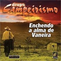 Grupo Campeirismo - Enchendo A Alma De Vaneira!!!!