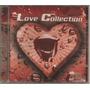 Love Collection - Vol. 1 - Cd Raro - Único Novo No M. Livre!