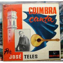 José Teles - Coimbra Canta - Compacto Vinil - Chantecler