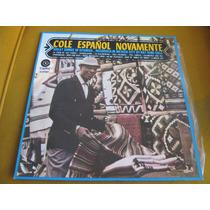 Lp Zerado Nat King Cole Espanol Novamente Gravado Mexico Ste