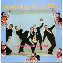 Cd Demônios Da Garoa - Eu Vou Pro Samba - Novo***