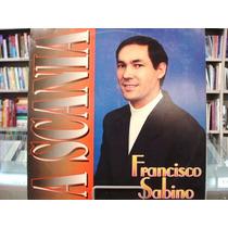 Vinil / Lp - Francisco Sabino - A Scania - 1994