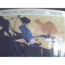 Pascoal Meirelles Lp Anna Som Da Gente 1987 + Encarte