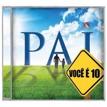 Pai Você É 10 *lançamento* - Cd - Mk Music