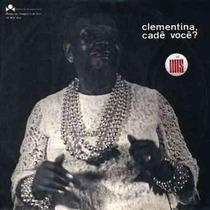 Clementina De Jesus - Clementina, Cadê Você? (lp 1970) Mis