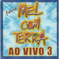 Forró Mel Com Terra Ao Vivo 3 - Volume 3