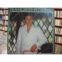 Vinil / Lp - Francisco Petronio - Uma Vez, Outro Dia - 1981