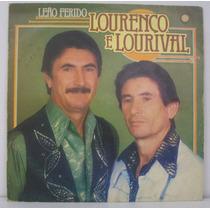 Lp Lorenço E Lourival - Leão Ferido - 1984 - Chantecler