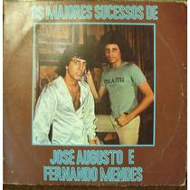 Lp José Augusto E Fernando Mendes Os Maiores S(frete Grátis)