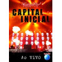 Dvd Capital Inicial- Rock In Rio 2011 Ao Vivo
