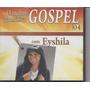 Eyshila - O Melhor Da Música Gospel - Raridade - Cd - Mk