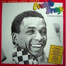 Evaldo Braga-eu Ainda Amo Vocês-o Ídolo Negro-adilson Ramos