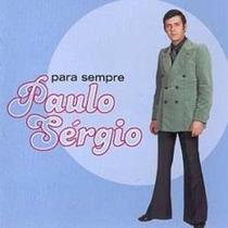 Cd - Paulo Sérgio - Para Sempre - Lacrado