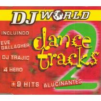 Dance Tracks Dj World Vol 2 Cd Coletanea House/techno