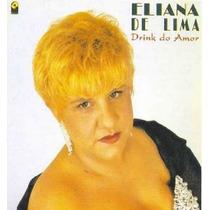 Cd / Eliana De Lima (1993) Drink De Amor