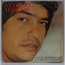 Compacto Vinil Antonio Marcos - Eu Vou Ter Sempre Você -