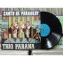 Trio Paraná Canto Al Paraguay Felicidades - Lp Alvorada 1965