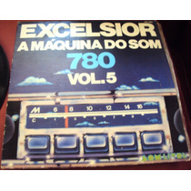 159 Mdv- Lp 1977- Excelsior- A Máquina Do Som Vol 5- Vinil