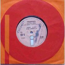 Jimmy Cliff & Jamaica Compacto Vinil Trapped 1972 Mono