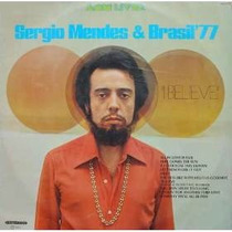 Lp Sergio Mendes & Brasil 77 I Believe 1974 Som Livre