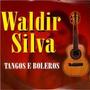 Cd Waldir Silva - Tangos E Boleros - Novo Lacrado***