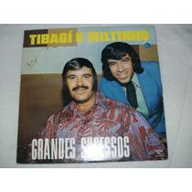 Lp Tibagí E Miltinho - Grandes Sucessos - Sabiá - 1983