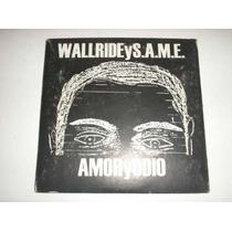 Cd Split - Wallride Y S.a.m.e. - Amor Y Ódio - Hardcore