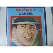 Disco Vinil Lp Isto Que E Gardel Vol 6 Lindooooooooooooooooo