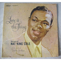 Lp Nat King Cole - Love Is The Thing - Capitol