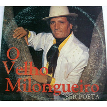 Vinil/lp - O Velho Milongueiro - Ser Poeta - 1991
