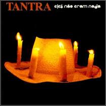 Tantra - Eles Não Eram Nada - 1996 + Musicos Legião Urbana