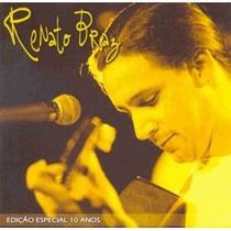 Cd Renato Braz 10 Anos (2006) - Novo Lacrado Original