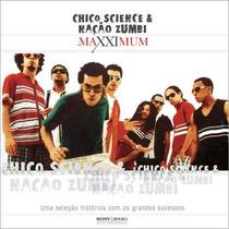 Cd Chico Science E Nação Zumbi - Maxximum - Novo Lacrado***