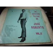 Lp - Os Sucessos Na Voz De José Roberto Vol 2 (e2)