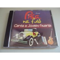 Cd Original - Forró Pisa Na Fulô Canta Jovem Guarda
