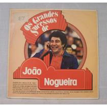 Lp João Nogueira - Os Grandes Sucessos - Polydor - 1981