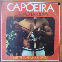 Capoeira Lp Cordão De Ouro-mestre Suassuna E Dirceu