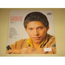 Carlos Santos - Vol 7 - 1985 - Lp Vinil