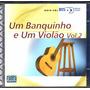 1 Banquinho E 1 Violão Vol. 2-cd Duplo Bis Bossa Nova - 2001