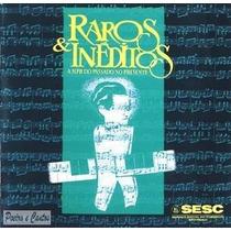 Cd - Ney Matogrosso/zizi Possi/ Raros & Ineditos Ao Vivo