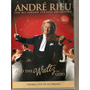 Dvd André Rieu - And The Waltz Goes On - Novo***