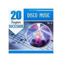 Cd Disco Music 20 Super Sucessos Vol. 01 * Frete Grátis *