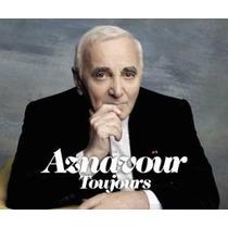 Cd Charles Aznavour Toujours (2011) - Novo Lacrado Original